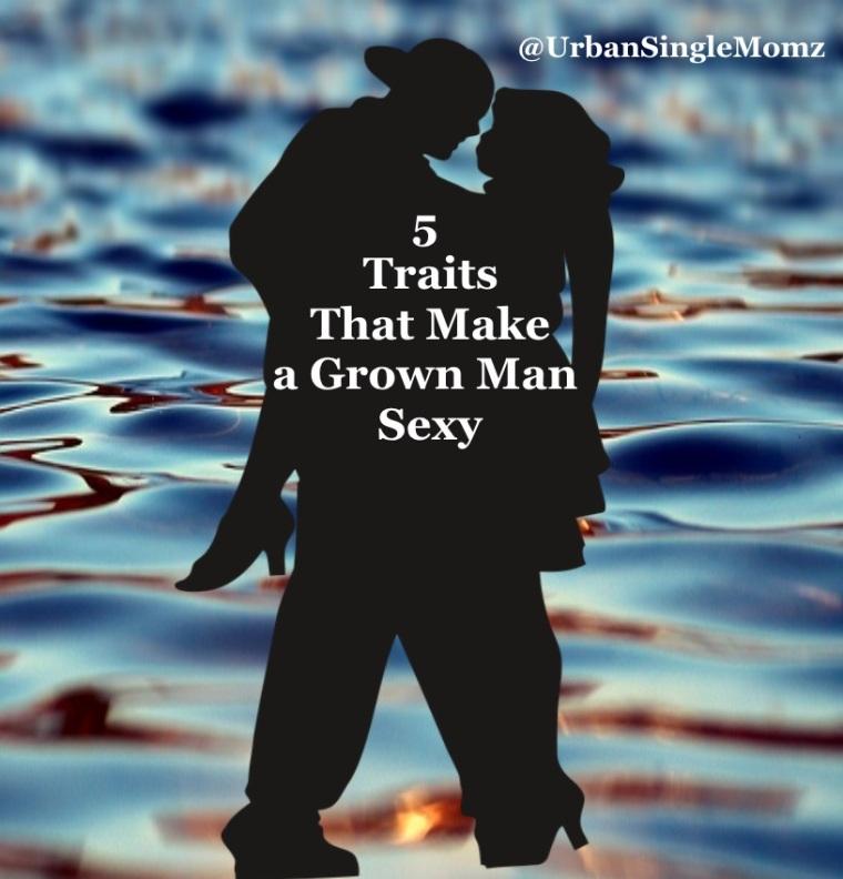 5 Traits That Make a Grown Man Sexy